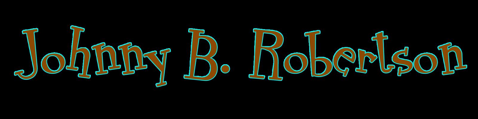 Johnny B. Robertson Johnny B. Robertson LOGOJOHNNY 1600x400